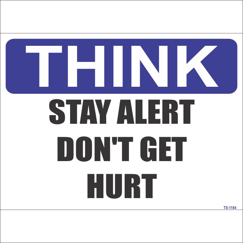 TS-1184 Stay Alert Don't Get Hurt Sign