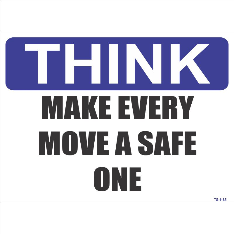 TS-1185 Make Every Move a Safe one Sign