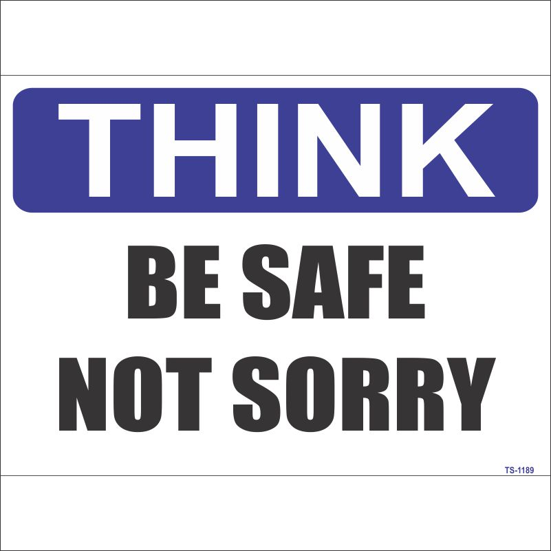 TS-1189 Be Safe Not Sorry Sign